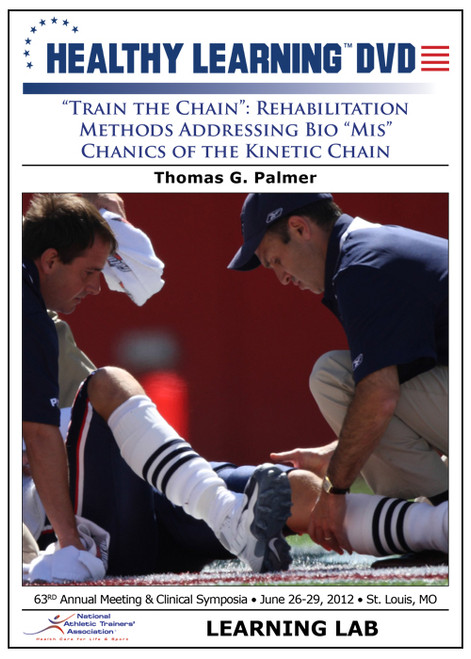 """Train the Chain"": Rehabilitation Methods Addressing Bio ""Mis"" Chanics of the Kinetic Chain"