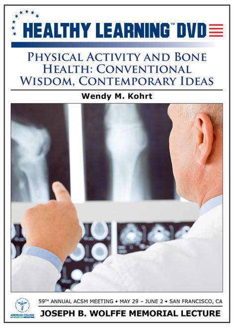 Physical Activity and Bone Health: Conventional Wisdom, Contemporary Ideas