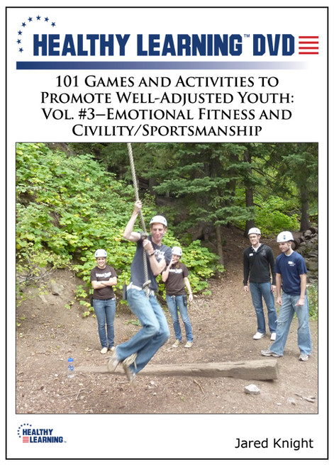 101 Games and Activities to Promote Well-Adjusted Youth: Vol. #3-Emotional Fitness and Civility/Sportsmanship