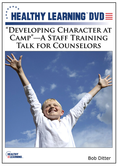 """Developing Character at Camp""""-A Staff Training Talk for Counselors"""