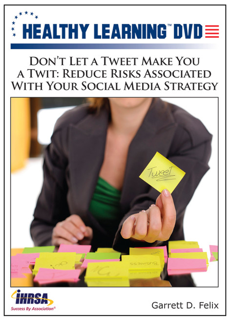 Don't Let a Tweet Make You a Twit: Reduce Risks Associated With Your Social Media Strategy