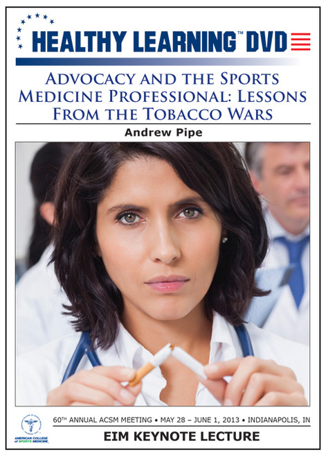 Advocacy and the Sports Medicine Professional: Lessons From the Tobacco Wars