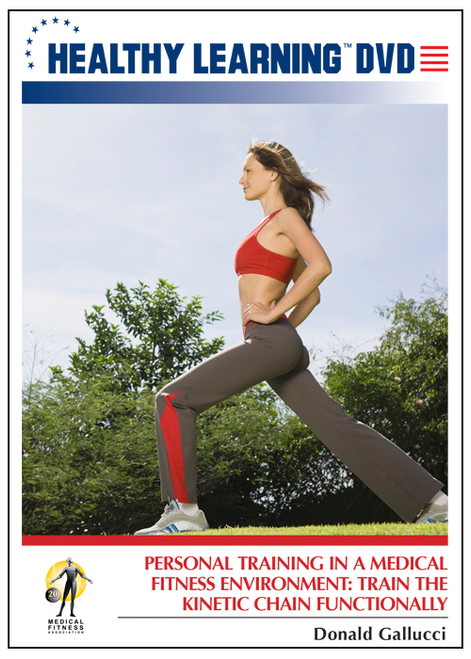 Personal Training in a Medical Fitness Environment: Train the Kinetic Chain Functionally