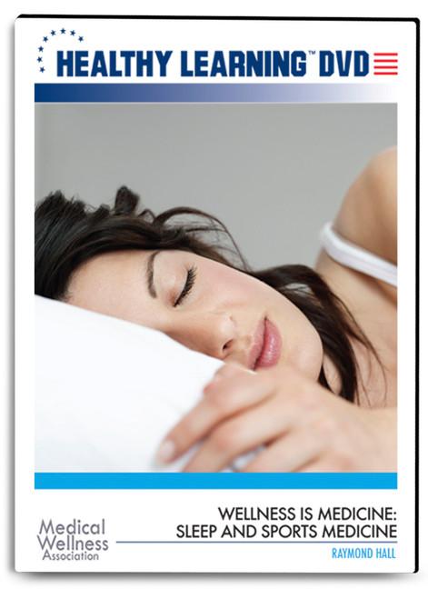 Wellness is Medicine: Sleep and Sports Medicine