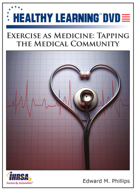 Exercise as Medicine: Tapping the Medical Community