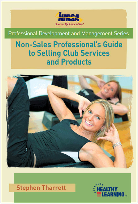 Non-Sales Professional`s Guide to Selling Club Services and Products