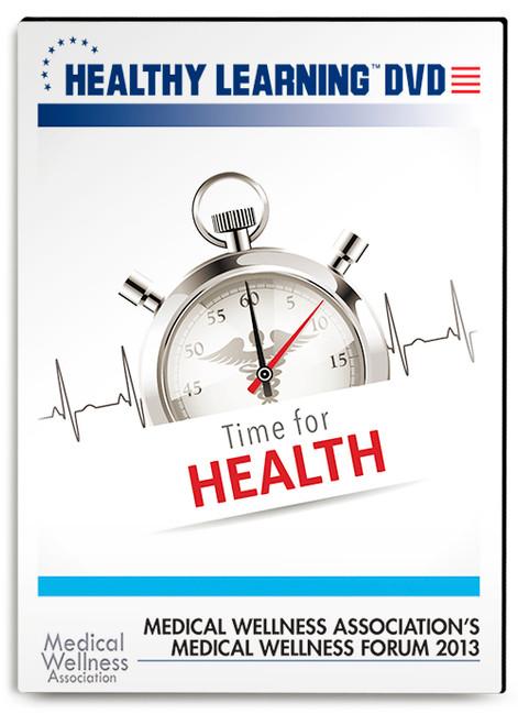 Medical Wellness Association`s Medical Wellness Forum 2013