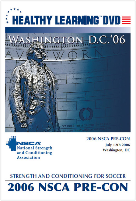 2006 NSCA Pre-Con: Strength and Conditioning for Soccer