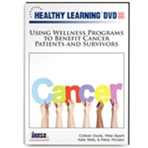 Using Wellness Programs to Benefit Cancer Patients and Survivors
