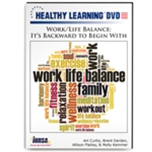 Work/Life Balance: It's Backward to Begin With