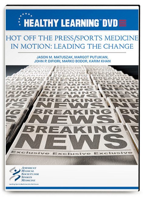 Hot Off the Press/Sports Medicine in Motion: Leading the Change