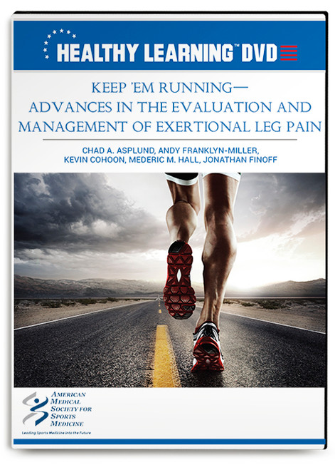 Keep 'Em Running-Advances in the Evalution and Management of Exertional Leg Pain