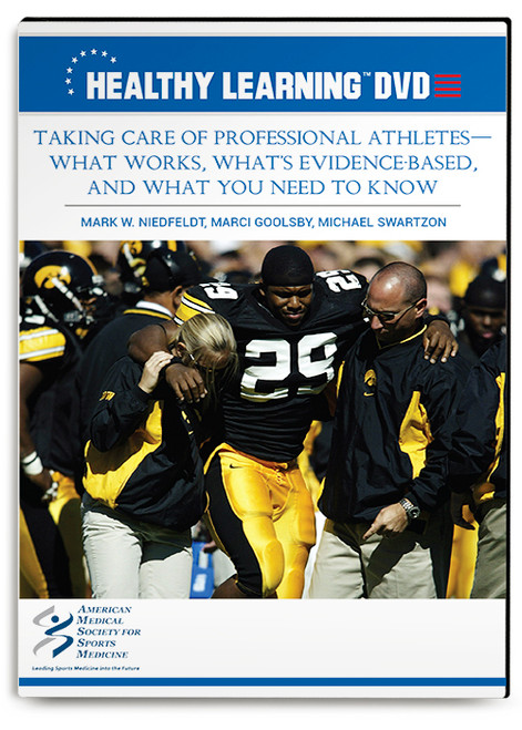 Taking Care of Professional Athletes-What Works, What's Evidence-Based, and What You Need to Know