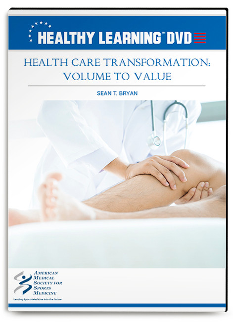 Health Care Transformation: Volume to Value