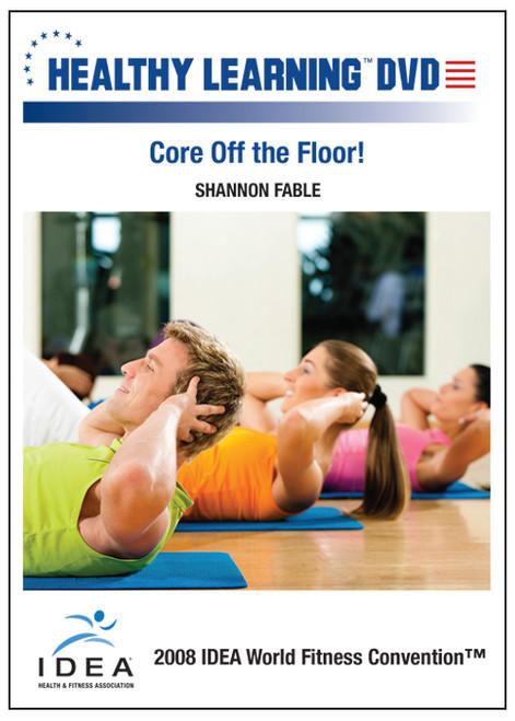 Core Off the Floor!