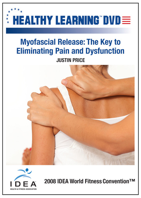 Myofascial Release: The Key to Eliminating Pain and Dysfunction