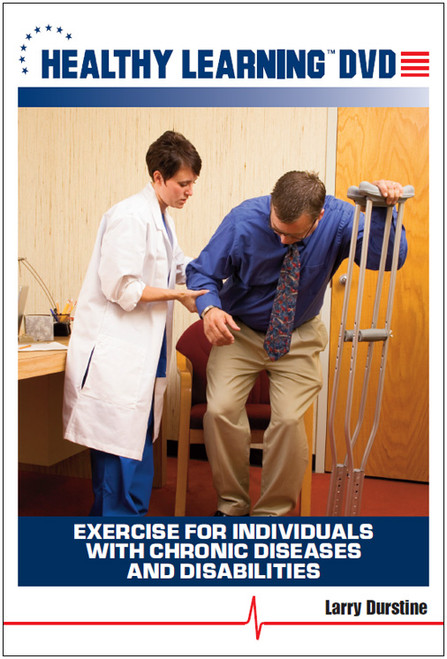 Exercise for Individuals With Chronic Diseases and Disabilities