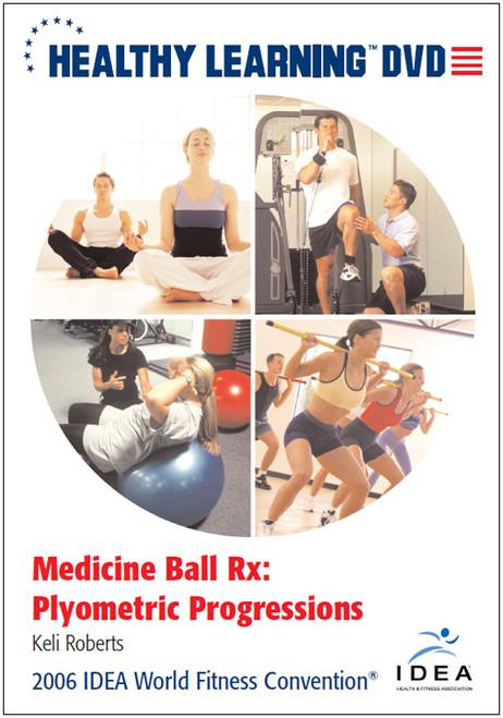 Medicine Ball Rx: Plyometric Progressions