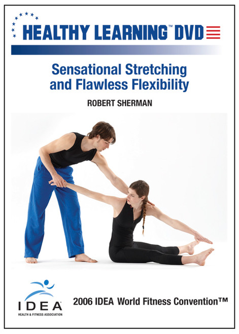 Sensational Stretching and Flawless Flexibility