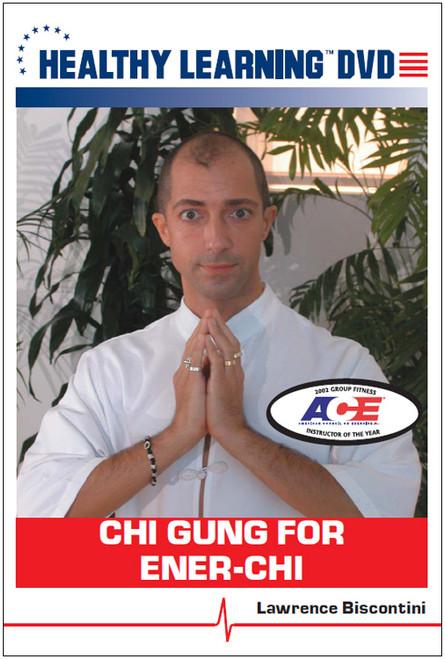 Chi Gung for Ener-Chi