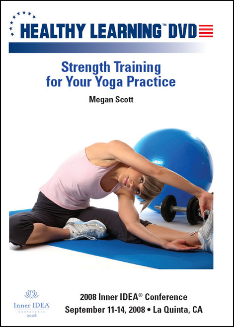 Strength Training for Your Yoga Practice