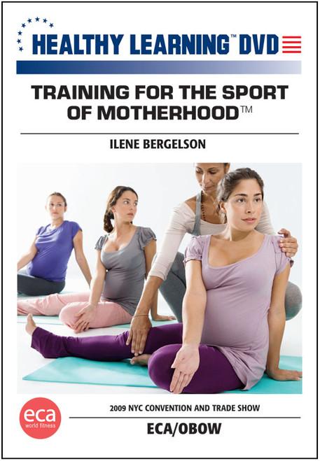 "Training for the Sport of Motherhoodâ""¢"