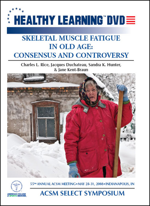 ACSM Select Symposium-Skeletal Muscle Fatigue in Old Age: Consensus and Controversy