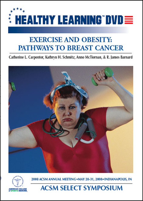 ACSM Select Symposium-Exercise and Obesity: Pathways to Breast Cancer