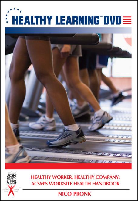 Healthy Worker, Healthy Company: ACSM's Worksite Health Handbook