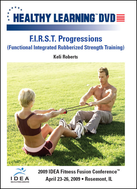 F.I.R.S.T. Progressions (Functional Integrated Rubberized Strength Training)