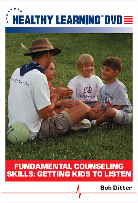 Fundamental Counseling Skills: Getting Kids to Listen
