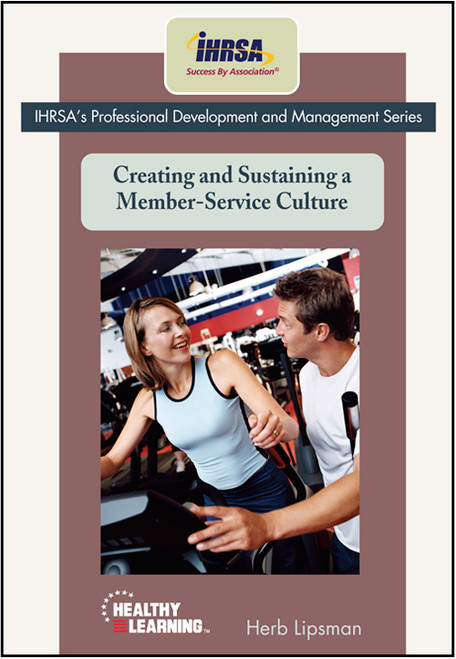 Creating and Sustaining a Member-Service Culture