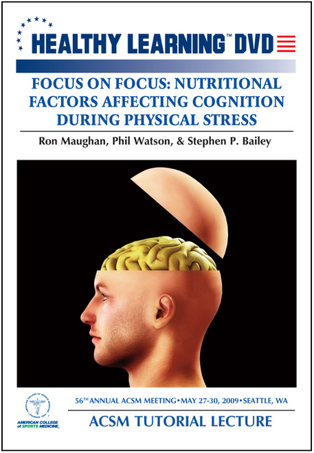 Focus On Focus: Nutritional Factors Affecting Cognition During Physical Stress
