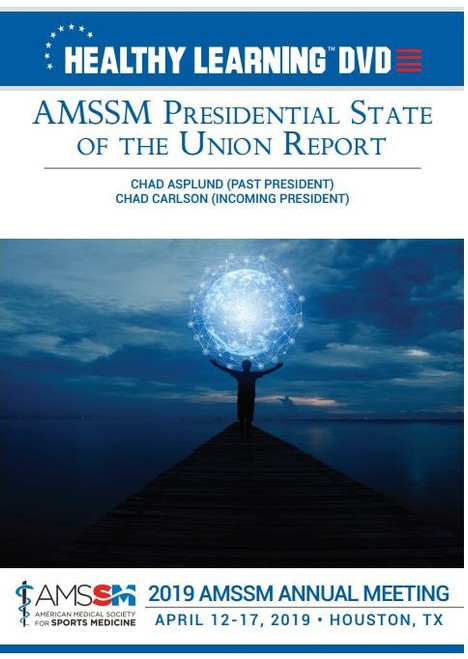 AMSSM PRESIDENTIAL STATE OF THE UNION REPORT