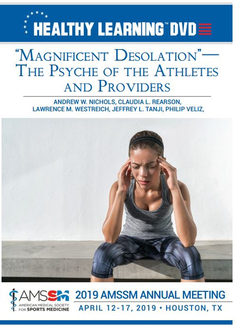 """MAGNIFICENT DESOLATION""—THE PSYCHE OF THE ATHLETES AND PROVIDERS"