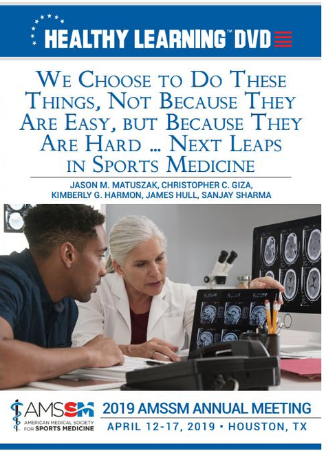 WE CHOOSE TO DO THESE THINGS, NOT BECAUSE THEY ARE EASY, BUT BECAUSE THEY ARE HARD … NEXT LEAPS IN SPORTS MEDICINE
