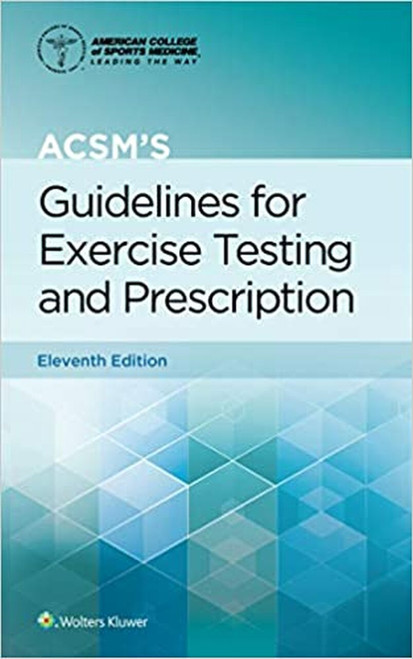 ACSM's Guidelines for Exercise Testing and Prescription, Eleventh Edition