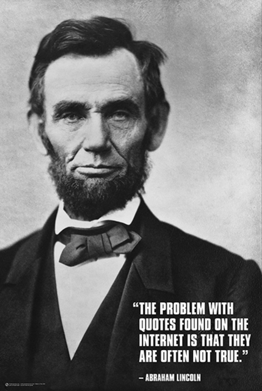 Abraham Lincoln Internet Quote Funny Poster 60x60 Inch Poster Foundry Custom Internet Quotes
