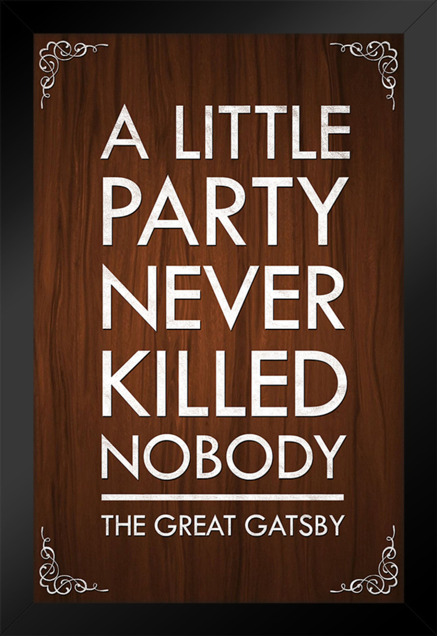 b8676e904851 Great Gatsby A Little Party Never Killed Nobody Brown Framed Poster 14x20  inch - Poster Foundry