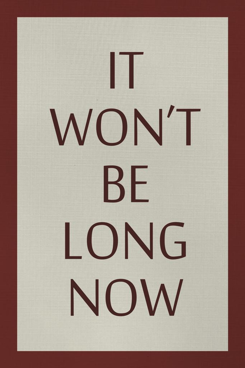 it wont be long now red border motivational poster 24x36 inch