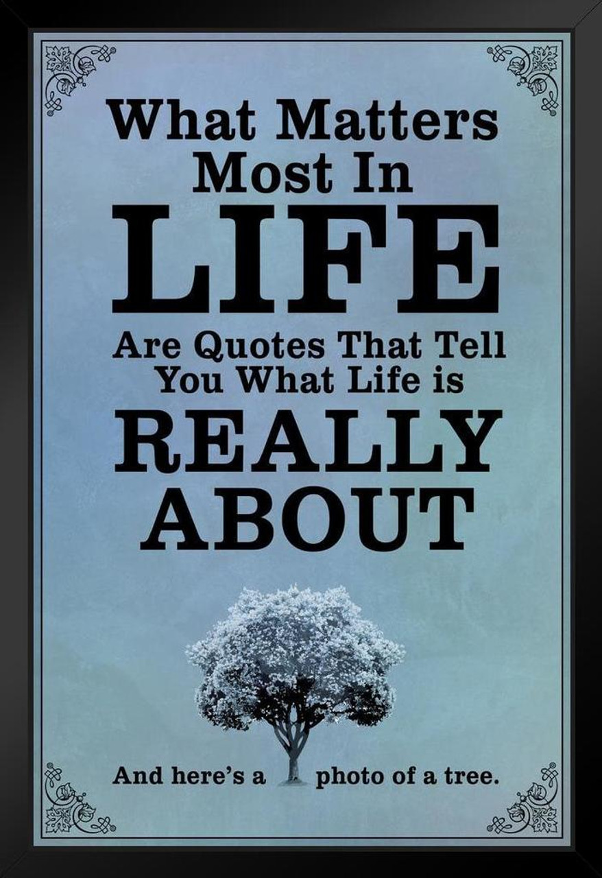 What Matters Most In Life Are Quotes Blue Framed Poster 14x20 Inch