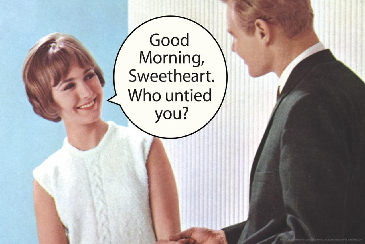 Good Morning Sweetheart Who Untied You Humor Mural Giant Poster 54x36 inch