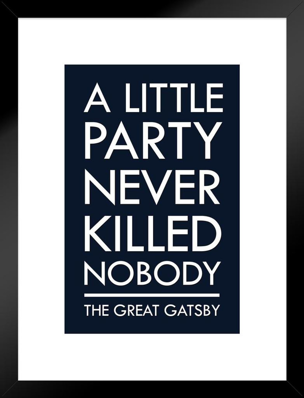 82f76a9959fe The Great Gatsby A Little Party Never Killed Nobody II Blue Movie Matted  Framed Wall Art Print 20x26 inch - Poster Foundry