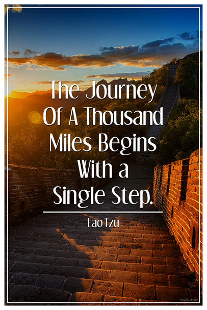 The Journey of a Thousand Miles Begins With a Single Step Lao Tzu Motivational Quote Inspirational Travel Great Wall of China Cool Wall Decor Art Print Poster 12x18