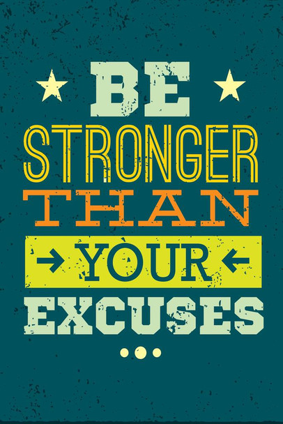 Be Stronger Than Your Excuses Motivational Quote Motivational Quote Cool Huge Large Giant Poster Art 36x54