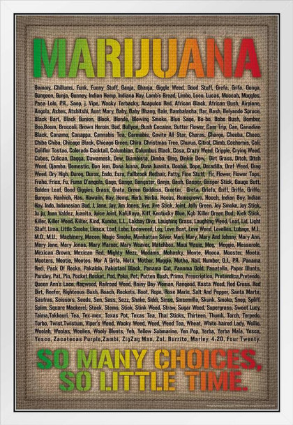 Marijuana Names So Many Choices So Little Time Varieties Funny White Wood Framed Poster 14x20