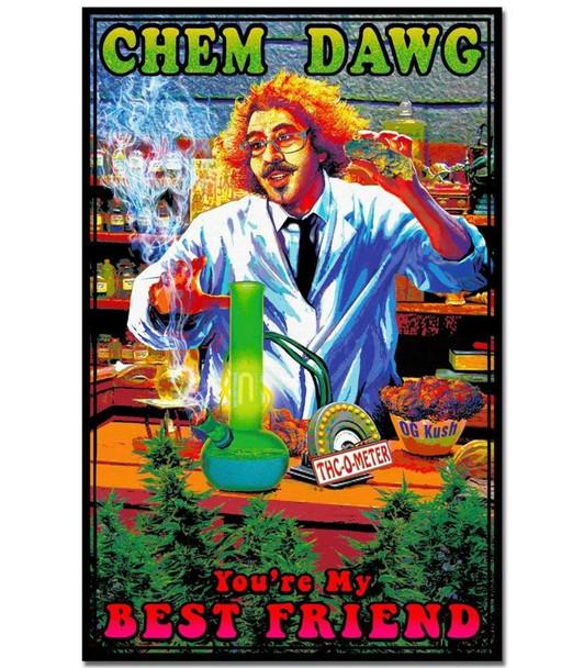 Chem Dawg Youre My Best Friend Music UV Black Light Blacklight Poster 24x36 inch