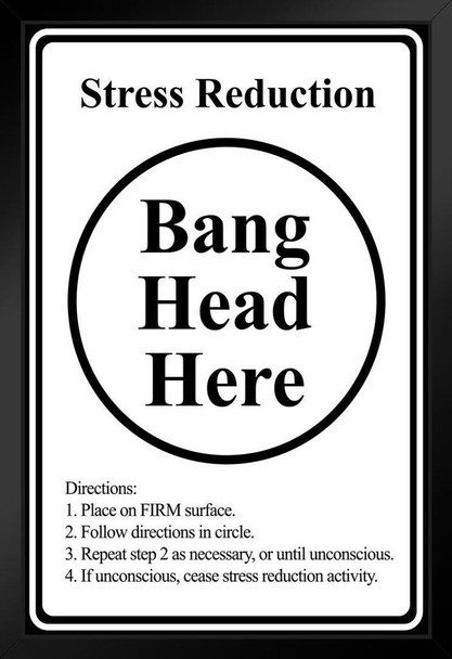 Bang Head Here Stress Reduction Funny Framed Poster 14x20 inch