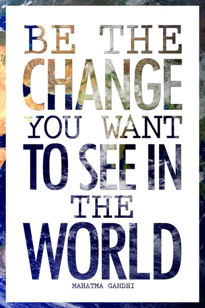 Laminated Mahatma Gandhi Be The Change You Want To See In The World Earth Motivational Sign Poster 12x18 inch