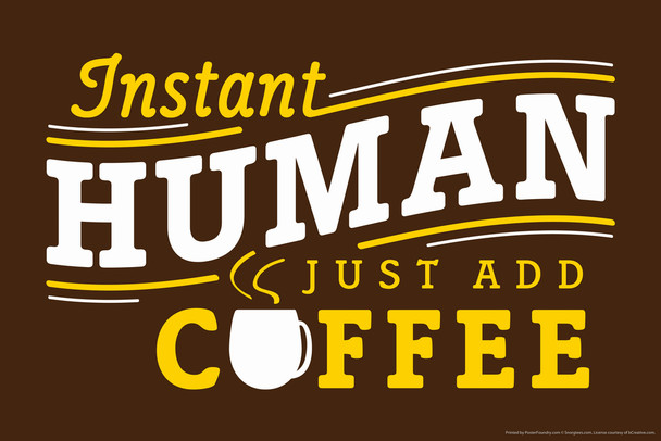 Instant Human Just Add Coffee Humor Cool Wall Decor Art Print Poster 18x12